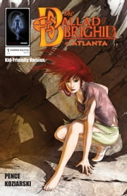 The Ballad of Brighid of Atlanta (Kid-Friendly Version) - Chapter 1 ebook by John Pence