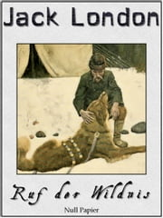 Ruf der Wildnis - Illustrierte Ausgabe ebook by Jack London