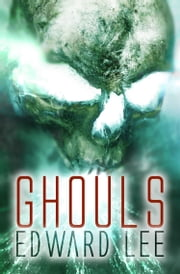 Ghouls ebook by Edward Lee