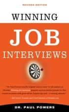 Winning Job Interviews, Revised Edition ebook by Paul Powers