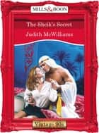 The Sheik's Secret (Mills & Boon Vintage Desire) ebook by Judith McWilliams