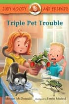 Triple Pet Trouble ebook by Megan McDonald,Erwin Madrid