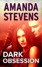 Dark Obsession ebook by Amanda Stevens