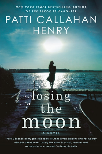 Losing the Moon ebook by Patti Callahan Henry