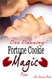 Fortune Cookie Magic: Four ebook by Dee Dawning