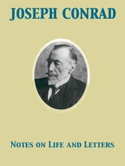 Notes on Life and Letters ebook by Joseph Conrad