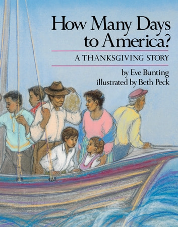 How Many Days to America? - A Thanksgiving Story ebook by Eve Bunting