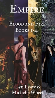 Empire - Blood and Fire Books 1-4 ebook by Lyn Lowe,Michelle Wheet
