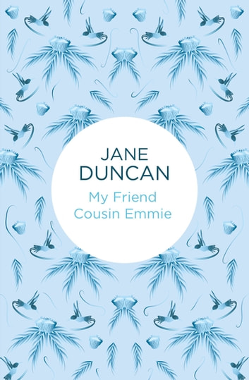 My Friend Cousin Emmie eBook by Jane Duncan