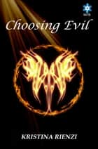 Choosing Evil - Ensouled Trilogy, #1 ebook by Kristina Rienzi