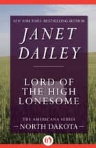 Lord of the High Lonesome ebook by Janet Dailey