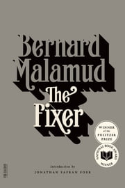 The Fixer - A Novel ebook by Bernard Malamud,Jonathan Safran Foer