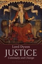 Justice - Continuity and Change ebook by Lord Dyson