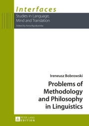 Problems of Methodology and Philosophy in Linguistics ebook by Ireneusz Bobrowski