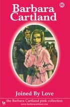 96 Joined By Love ebook by Barbara Cartland
