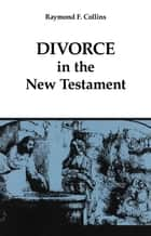 Divorce in the New Testament ebook by Raymond F. Collins
