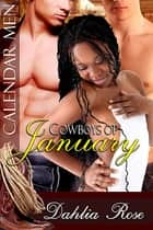 Cowboys of January ebook by Dahlia Rose