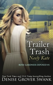 Trailer Trash: Neely Kate ebook by Denise Grover Swank