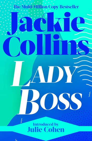 Lady Boss - introduced by Julie Cohen ebook by Jackie Collins