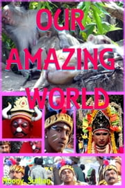 Our Amazing World ebook by Moony Suthan