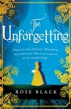 The Unforgetting - The most haunting and atmospheric historical novel of 2020 ebook by Rose Black