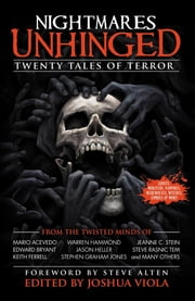 Nightmares Unhinged: Twenty Tales of Terror ebook by Aaron Lovett,Alten Steve,Joshua Viola