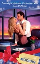 One-Night Mistress…Convenient Wife (Mills & Boon Modern) ebook by Anne McAllister