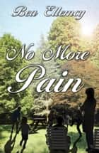 No More Pain ebook by Bea Ellemcy