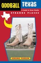 Oddball Texas ebook by Jerome Pohlen