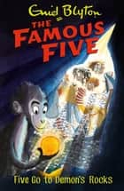 Five Go To Demon's Rocks - Book 19 ebook by Enid Blyton