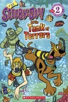 Scholastic Reader Level 2: Scooby-Doo and the Tank of Terrors ebook by Sonia Sander, Duendes del Sur