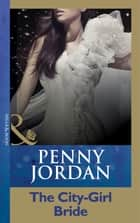 The City-Girl Bride (Mills & Boon Modern) ebook by Penny Jordan