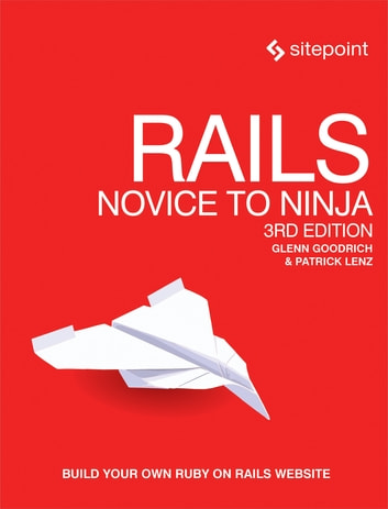 Rails novice to ninja ebook by glenn goodrich 9781492017578 rails novice to ninja build your own ruby on rails website ebook by glenn fandeluxe