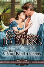 The Best Kind of Chaos - Those Scandalous Taggarts, #5 ebook by Tammy Jo Burns
