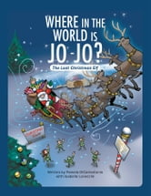 Where in the World Is Jo-Jo? - The Lost Christmas Elf ebook by Pam DiCarlantonio