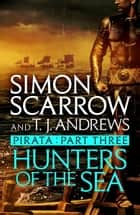 Pirata: Hunters of the Sea - Part three of the Roman Pirata series eBook by Simon Scarrow