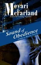 Sound of Obedience - A Debts to Recover Novella ebook by Meyari McFarland