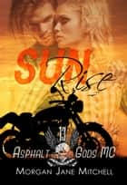 Sunrise - Asphalt Gods MC ebook by Morgan Jane Mitchell