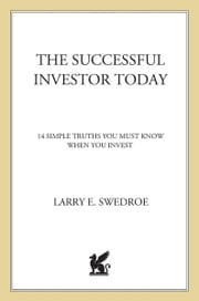 The Successful Investor Today - 14 Simple Truths You Must Know When You Invest ebook by Larry E. Swedroe