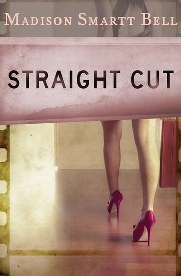 Straight Cut Ebook By Madison Smartt Bell 9781453235515 Rakuten Kobo