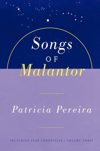 Songs of malantor ebook by patricia pereira 9781451643763 songs of malantor the arcturian star chronicles volume three ebook by patricia pereira fandeluxe Document