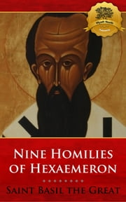 Nine Homilies of Hexaemeron ebook by St. Basil the Great, Wyatt North