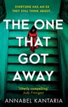 The One That Got Away ebook by Annabel Kantaria