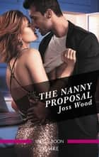 The Nanny Proposal ebook by Joss Wood