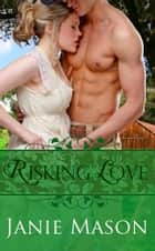 Risking Love ebook by Janie Mason