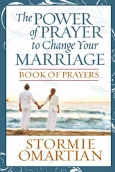 The Power of Prayer™ to Change Your Marriage Book of Prayers ebook by Stormie Omartian