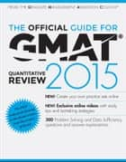 The Official Guide for GMAT Quantitative Review 2015 with Online Question Bank and Exclusive Video ebook by GMAC (Graduate Management Admission Council)