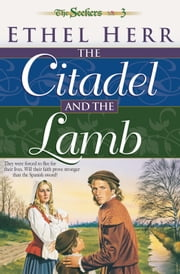 Citadel and the Lamb, The (Seekers Book #3) ebook by Ethel Herr