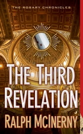 The Third Revelation - The Rosary Chronicles ebook by Ralph McInerny