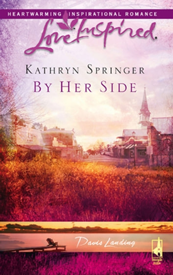 By Her Side (Mills & Boon Love Inspired) (Davis Landing, Book 2) ebook by Kathryn Springer